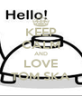 KEEP CALM AND LOVE TOM SKA - Personalised Poster A4 size