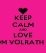 KEEP CALM AND LOVE TOM VOLRATH <3 - Personalised Poster A4 size