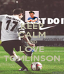 KEEP CALM AND LOVE TOMLINSON - Personalised Poster A4 size