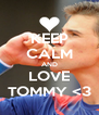 KEEP CALM AND LOVE TOMMY <3 - Personalised Poster A4 size