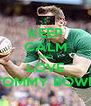 KEEP CALM AND LOVE TOMMY BOWE - Personalised Poster A4 size