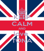 KEEP CALM AND love  TONA - Personalised Poster A4 size