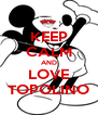KEEP CALM AND LOVE TOPOLINO - Personalised Poster A4 size