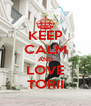 KEEP CALM AND LOVE TORII - Personalised Poster A4 size