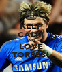 KEEP CALM AND LOVE TORRES! - Personalised Poster A4 size