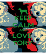 KEEP CALM AND LOVE  TORY - Personalised Poster A4 size