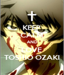 KEEP CALM AND LOVE TOSHIO OZAKI - Personalised Poster A4 size