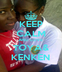 KEEP CALM AND LOVE TOYA& KENKEN - Personalised Poster A4 size