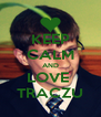 KEEP CALM AND LOVE  TRACZU - Personalised Poster A4 size