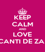 KEEP CALM AND LOVE TRAFICANTI DE ZAMBETE - Personalised Poster A4 size