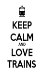 KEEP CALM AND LOVE TRAINS - Personalised Poster A4 size