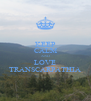 KEEP CALM AND LOVE TRANSCARPATHIA - Personalised Poster A4 size