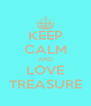 KEEP CALM AND LOVE TREASURE - Personalised Poster A4 size
