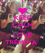 KEEP CALM AND LOVE TREMIYA  - Personalised Poster A4 size