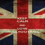 KEEP CALM AND LOVE TROLL FOOTBALL - Personalised Poster A4 size