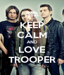 KEEP CALM AND LOVE TROOPER - Personalised Poster A4 size