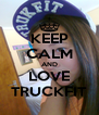 KEEP CALM AND LOVE TRUCKFIT - Personalised Poster A4 size