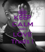 KEEP CALM AND LOVE Truds ! - Personalised Poster A4 size