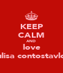 KEEP CALM AND love tulisa contostavlos - Personalised Poster A4 size