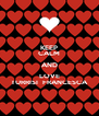 KEEP CALM AND LOVE TURRISI  FRANCESCA - Personalised Poster A4 size