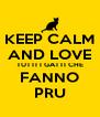 KEEP CALM AND LOVE TUTTI I GATTI CHE FANNO PRU - Personalised Poster A4 size