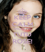 KEEP CALM AND LOVE TUTU ROSE! - Personalised Poster A4 size