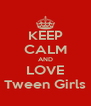 KEEP CALM AND LOVE Tween Girls - Personalised Poster A4 size