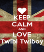 KEEP CALM AND LOVE Twibi Twiboy - Personalised Poster A4 size