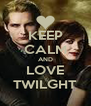 KEEP CALM AND LOVE TWILGHT - Personalised Poster A4 size