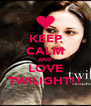 KEEP CALM AND LOVE TWILIGHT!! - Personalised Poster A4 size