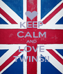 KEEP CALM AND LOVE TWINS!! - Personalised Poster A4 size