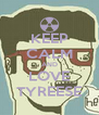 KEEP CALM AND LOVE TYREESE - Personalised Poster A4 size