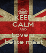 KEEP CALM AND Love u  beste maat - Personalised Poster A4 size