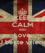 KEEP CALM AND Love U beste vriend - Personalised Poster A4 size
