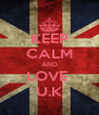KEEP CALM AND LOVE  U.K - Personalised Poster A4 size