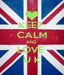 KEEP  CALM AND  LOVE  U K - Personalised Poster A4 size