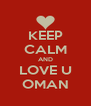 KEEP CALM AND LOVE U OMAN - Personalised Poster A4 size