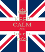 KEEP CALM AND love u ruki - Personalised Poster A4 size