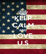 KEEP CALM AND LOVE U.S - Personalised Poster A4 size