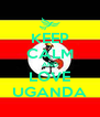 KEEP CALM AND LOVE UGANDA - Personalised Poster A4 size