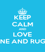 KEEP CALM AND LOVE UGNE AND RUGILE - Personalised Poster A4 size