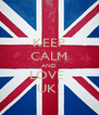 KEEP CALM AND LOVE  UK! - Personalised Poster A4 size
