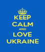 KEEP CALM AND LOVE UKRAINE - Personalised Poster A4 size