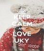 KEEP CALM AND LOVE UKY - Personalised Poster A4 size