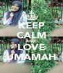 KEEP CALM AND LOVE UMAMAH - Personalised Poster A4 size
