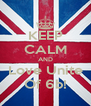 KEEP CALM AND Love Unite Of 6b! - Personalised Poster A4 size