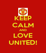 KEEP CALM AND LOVE UNITED! - Personalised Poster A4 size
