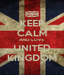 KEEP CALM AND LOVE UNITED KINGDOM - Personalised Poster A4 size