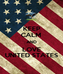 KEEP CALM AND LOVE UNITED STATES - Personalised Poster A4 size