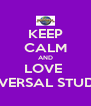 KEEP CALM AND LOVE  UNIVERSAL STUDIOS - Personalised Poster A4 size